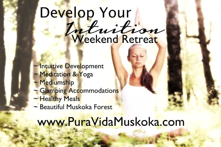 Develop Your Intuition Yoga & Meditation Retreat with Agnes Fehlau at Pura Vida Soul Institute Inc.  www.PuraVidaMuskoka.com