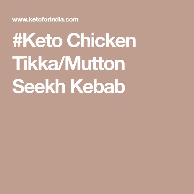 #Keto Chicken Tikka/Mutton Seekh Kebab