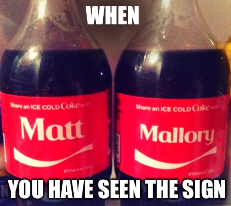 So Mattory would share the cokes together...