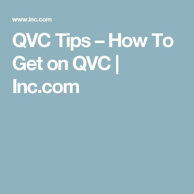 QVC Tips – How To Get on QVC | Inc.com