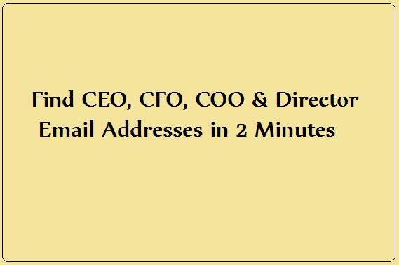 Find CEO, CFO, COO & Director Email Addresses in 2 Minutes #Email #EmailAddress #CEO