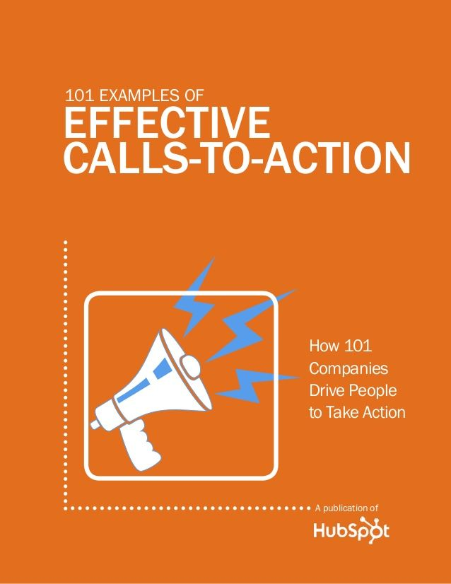 101 examples of EFFECTIVE CALLS TO ACTION - Ebook by Hubspot by Jackie Duong via slideshare