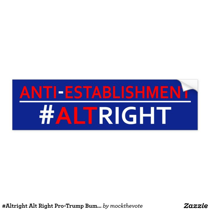 Alt right pro trump bumper sticker orange show your support for real change show that you reject the us political establishments on the left and right