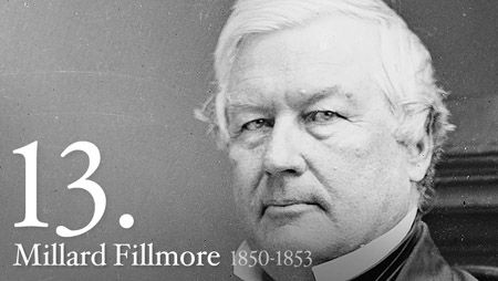 Served 1850-53. Millard Fillmore  In his rise from log cabin to wealth and the White House, he demonstrated that through methodical industry and some competence an uninspiring man could make the American dream come true.    Born in the Finger Lakes country of New York in 1800, Fillmore as a youth endured the privations of frontier life. He worked on his father's farm, and at 15 was apprenticed to a cloth dresser. He attended one-room schools, and fell in love with the redheaded teacher…