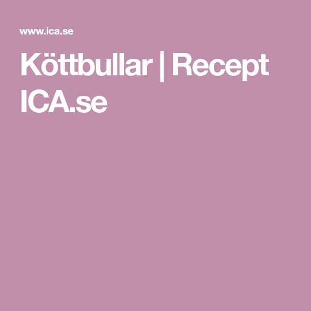 Köttbullar | Recept ICA.se