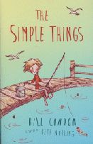 The Simple Things - Bill Condon Shortlisted CBCA Younger Readers 2015
