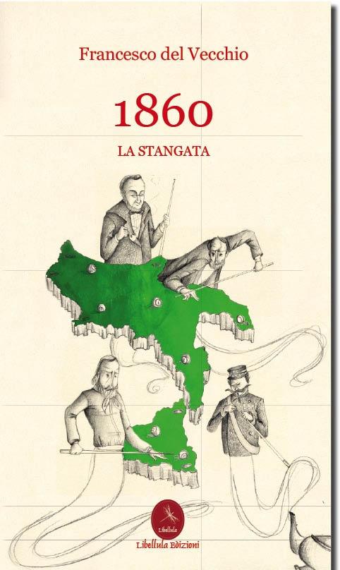 1860 - La stangata, romanzo storico revisionista dell'Unità d'Italia