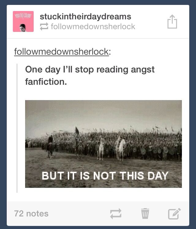 That day will never come. Fanfics are like drugs...highly addicitve