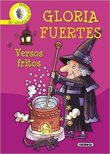 Versos Fritos.Gloria Fuertes Amarillo Biblioteca Gloria Fuertes: Amazon.es: Gloria Fuertes, Equipo Susaeta: Libros