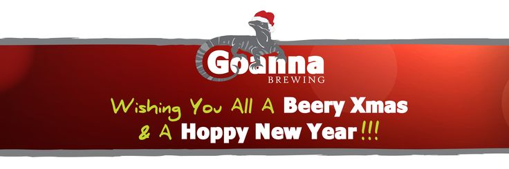 Wishing everyone a beery Christmas and a hoppy New Year!  from Goanna Brewing :)