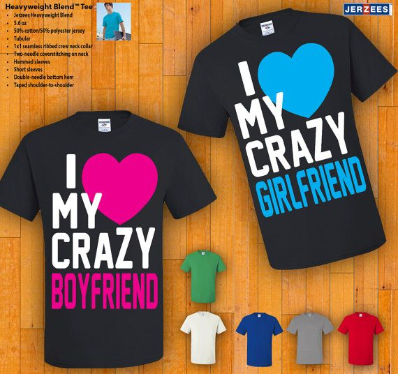Couples Tshirts  I Love My Crazy Boyfriend / Girlfriend by 77Teez, $24.99