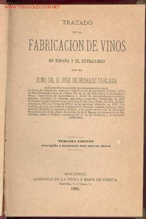 TRATADO DE LA FABRICACION DE VINOS EN ESPAÑA Y EL EXTRANJERO. HIDALGO TABLADA. 1880 - ENOLOGIA -