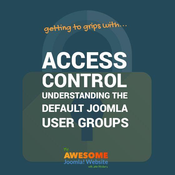 Access Control: Understanding the Default Joomla User Groups
