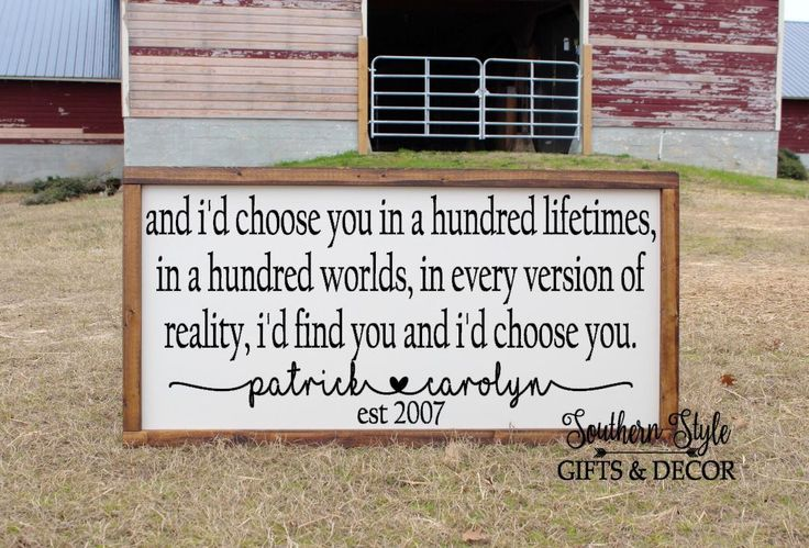 Personalized I'd choose you in a hundred lifetimes Quote Sign Farmhouse Fixer Upper Style Rustic Decor Wood Framed Gift for her Anniversary by SouthernStyleDecor1 on Etsy https://www.etsy.com/listing/569673034/personalized-id-choose-you-in-a-hundred