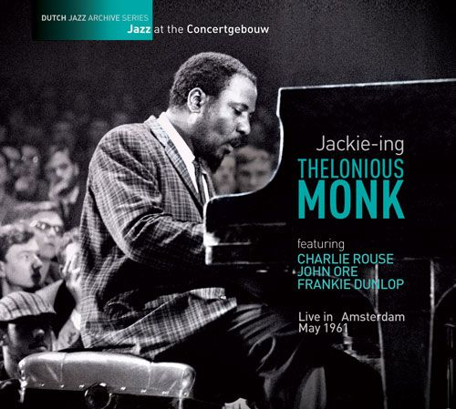 Thelonious Monk: Jackie-ing MCN 1401 Live in Amsterdam, Mei 1961 / Bussum, April 1961