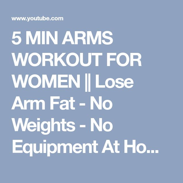 5 MIN ARMS WORKOUT FOR WOMEN || Lose Arm Fat - No Weights - No Equipment At Home Routine - YouTube