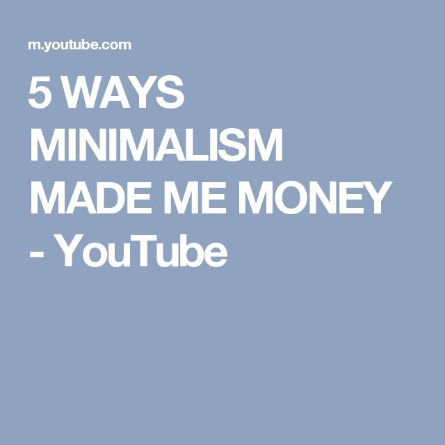 5 WAYS MINIMALISM MADE ME MONEY - YouTube