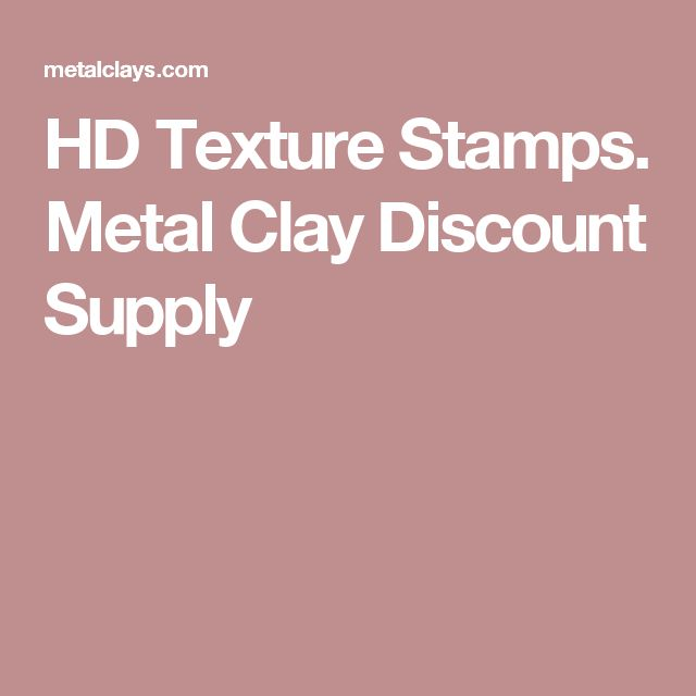 HD Texture Stamps. Metal Clay Discount Supply