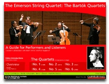 Carnegie Hall Performance Guide—Bartók String Quartets. An excellent interactive way to learn more about these quartets with the Emerson String Quartet.