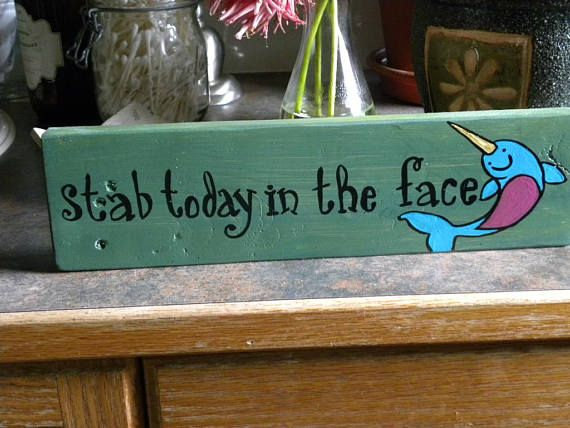 Stab Today in the Face whale sign narwhal decor Nautical