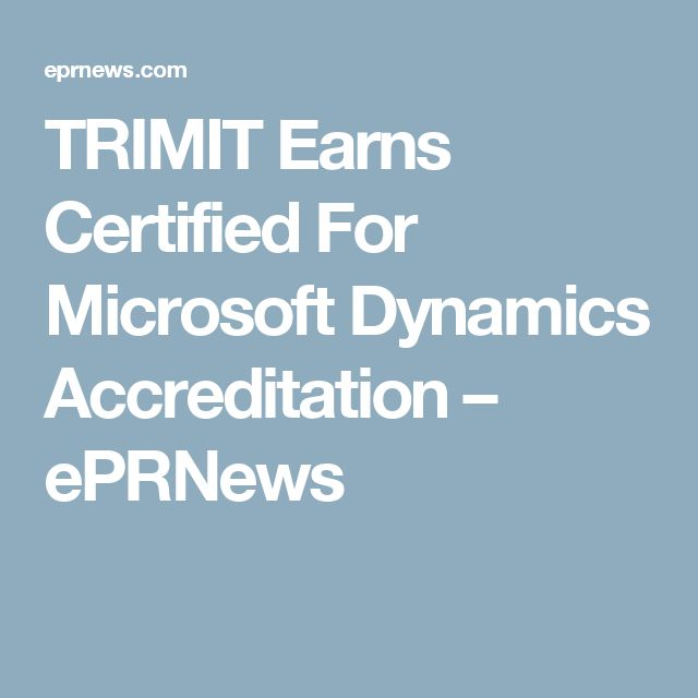 TRIMIT Earns Certified For Microsoft Dynamics Accreditation – ePRNews