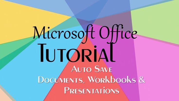 Microsoft Office Tutorial | Auto Save Documents, Workbooks and Presentat...