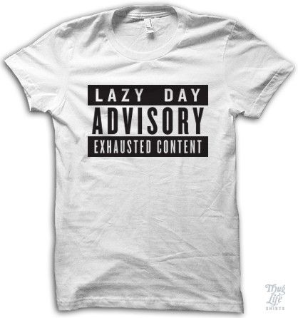 Lazy Day Advisory, Exhausted Content.