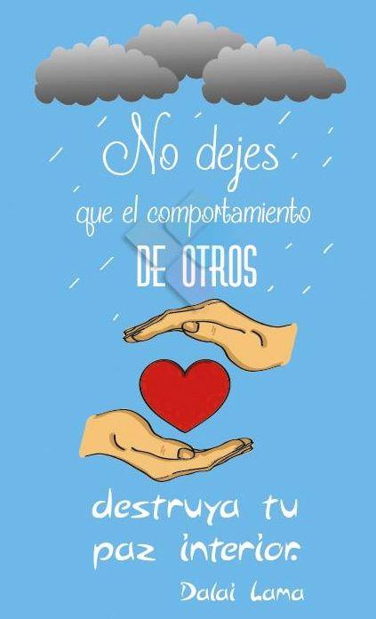 No dejes que el comportamiento de otros destruya tu paz interior (pineado por @PabloCoraje) #Citas #Frases #Quotes