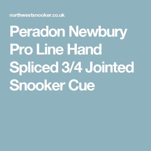 Peradon Newbury Pro Line Hand Spliced 3/4 Jointed Snooker Cue