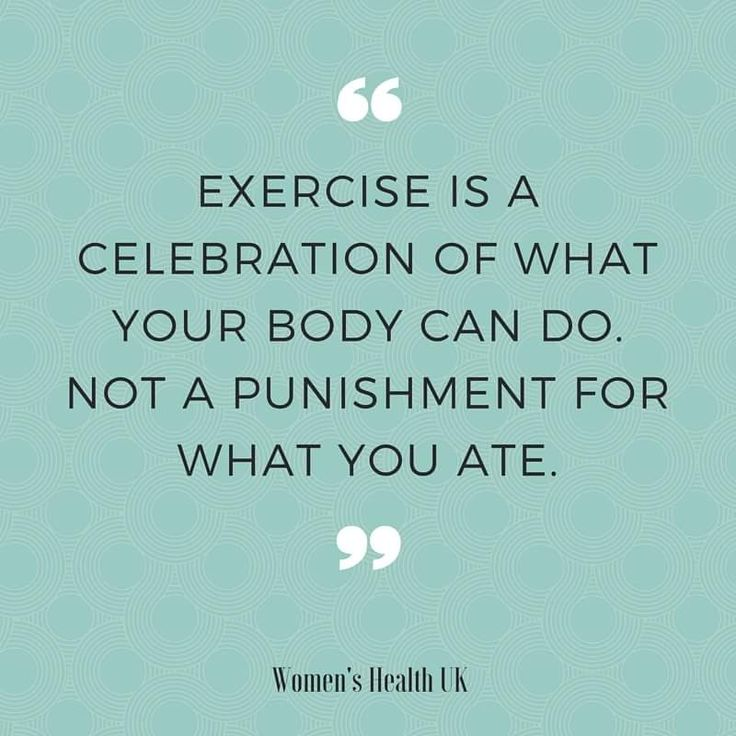 exercise is a celebration of what your body can do