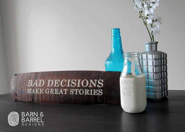 Bad Decisions make great stories. Rustic Quote sign. Wine Barrel Stave sign. Hand painted sign.