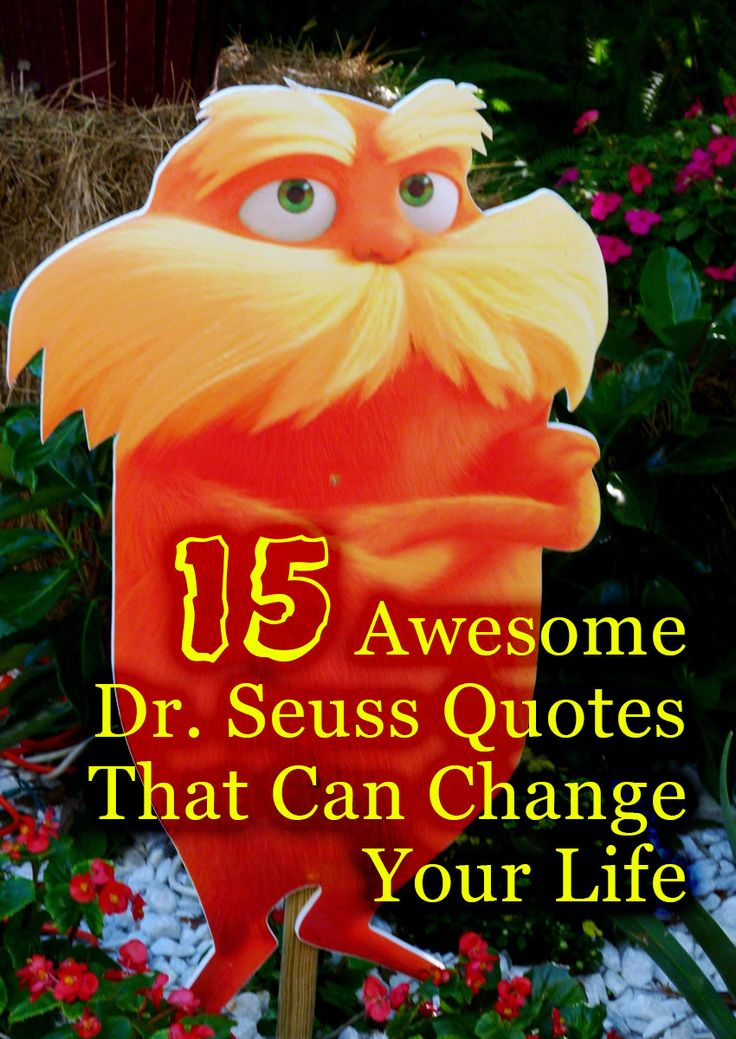15 Awesome Dr. Seuss Quotes That Can Change Your Life