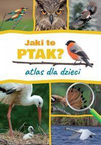 Jaki to ptak? Atlas dla dzieci