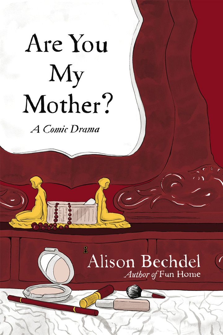 Cover of Alison Bechdel's graphic novel Are You My Mother: A Comic Drama