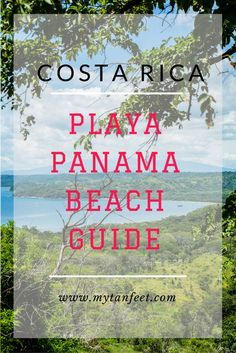 Travel guide to Playa Panama, Guanacaste: where to eat, where to stay and more http://mytanfeet.com/costa-rica-beach-information/playa-panama-a-giant-natural-pool/