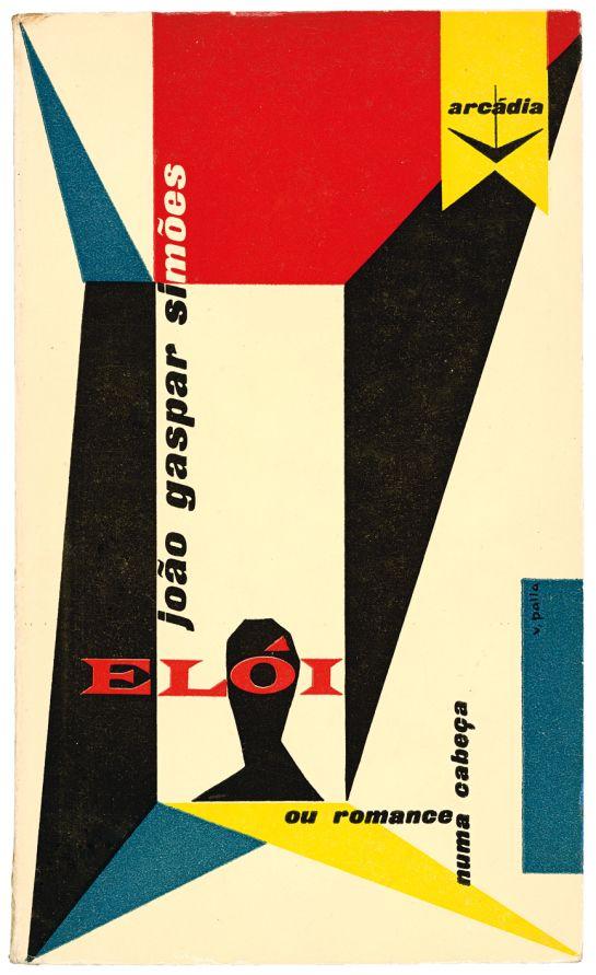 Elói ou romance numa cabeça, João gaspar Simões, Editora Arcádia, design Victor Palla, 1959