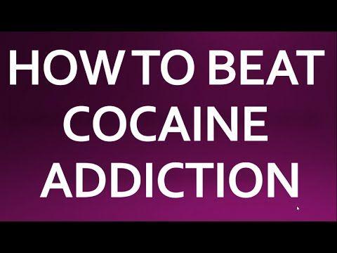 How to Beat Cocaine Addiction