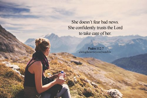 Psalm 112:7! I don't feer the truth I just put it in his hands !