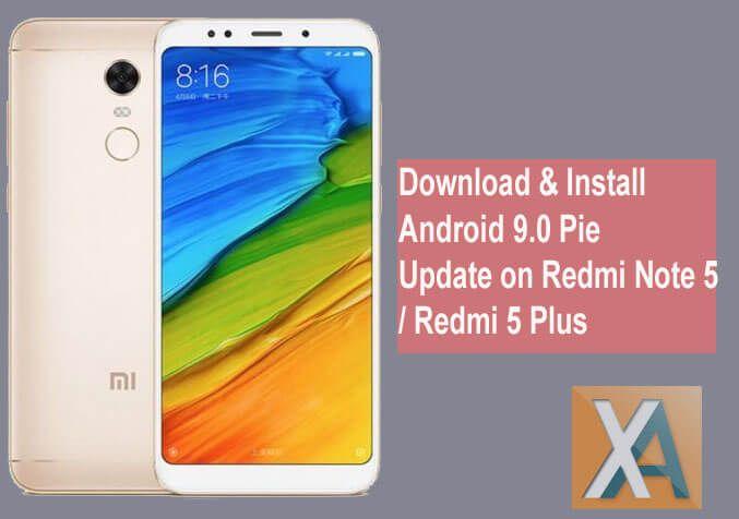 Android 9 0 Pie update for Xiaomi Redmi Note 5 Plus | Xiaomi