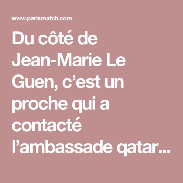 Du côté de Jean-Marie Le Guen, c'est un proche qui a contacté l'ambassade qatarie à Paris avec en substance ce message: « Ce n'est pas bien de balancer auprès de la presse. Après cela, la France va lâcher le Qatar quand il y aura des accusations contre le terrorisme. On ne vous soutiendra plus ».