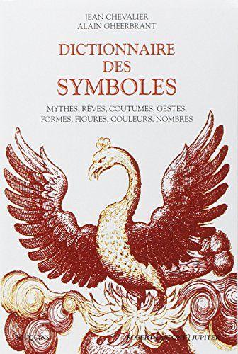 Dictionnaire des symboles : Mythes, rêves, coutumes, gestes, formes, figures, couleurs, nombres de Jean Chevalier http://www.amazon.fr/dp/222108716X/ref=cm_sw_r_pi_dp_uw.svb0JGDWVK