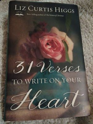 31 Verses To Write On Your Heart Liz Curtis Higgs Verses And