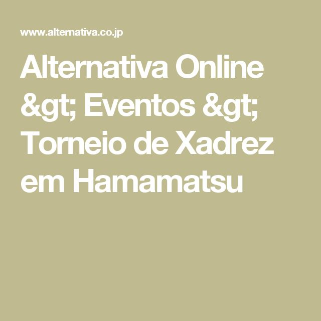 Alternativa Online > Eventos > Torneio de Xadrez em Hamamatsu