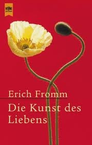 """""""Die Kunst des Liebens"""" von Erich Fromm hat mich in meiner Jugend sehr fasziniert und beeinflusst."""