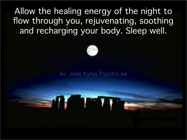 Allow the healing energy of the night to flow through you, rejuvenating, soothing, and recharging your body. Sleep well. ♡ Many blessings Jade Kyles Psychic ♡ Thanks for connecting. I would love you to visit me at www.jadekyles.com or on fb at www.facebook.com/jadekylespsychic . You can also subscribe to my channel at www.youtube.com/jadekylespsychic