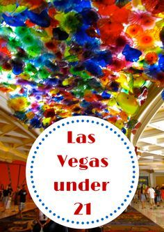Visiting Las Vegas when you're under 21. Or when you don't drink or gamble, like…