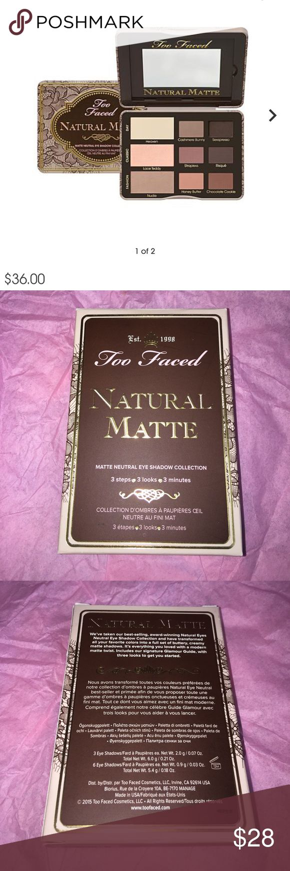 Too Faced Natural Matte EyeShadow Palette Brand New. Never Used or Swatch. NO Trade. Price Firm. This app took $20% Fee Included.  Retail: $36 + tax. Too Faced Makeup Eyeshadow