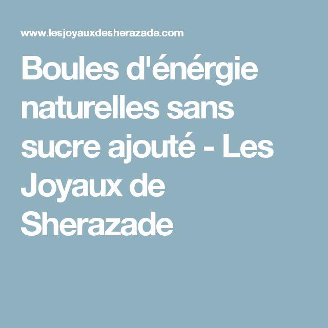 Boules d'énérgie naturelles sans sucre ajouté - Les Joyaux de Sherazade