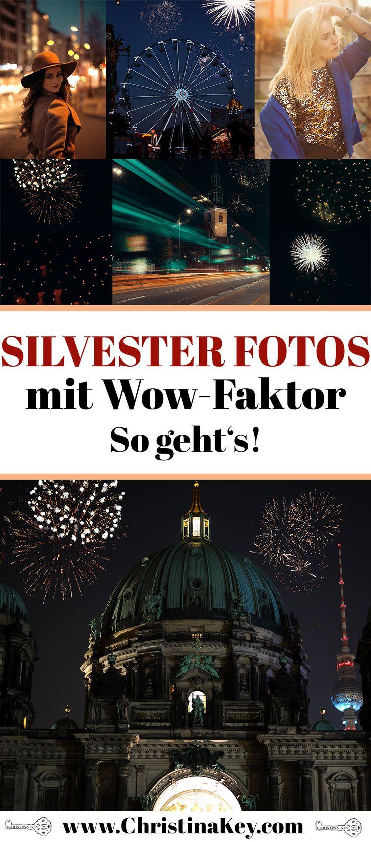 Fotografie Tipps für Silvester - So einfach gelingen Dir atemberaubend schöne Fotos vom Feuerwerk, Menschen & Co! Jetzt entdecken auf CHRISTINA KEY - dem Fotografie, Blogger Tipps, Rezepte, Mode und DIY Blog aus Berlin, Deutschland