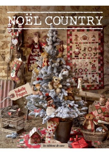 Noël Country - Isabelle Prigent - Patchwork - Editions de Saxe